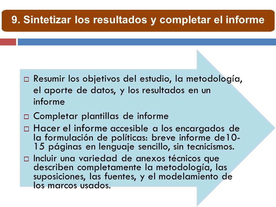 Resumir los objetivos del estudio, la metodología, el aporte de datos, y los resultados en un informe Completar plantillas de informe Hacer el informe