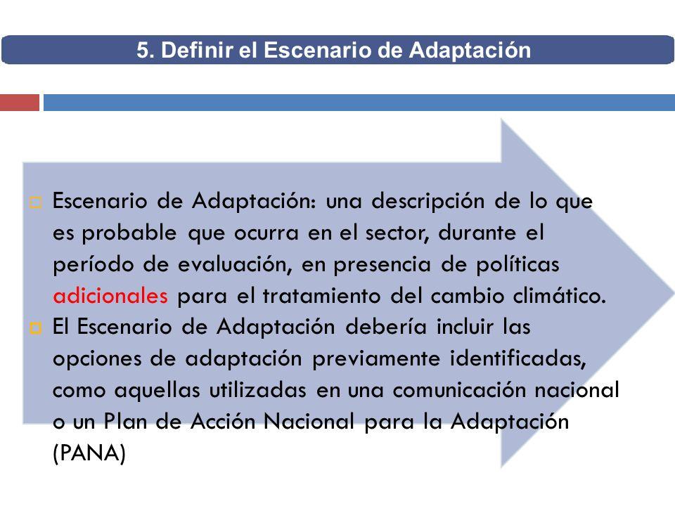 Escenario de Adaptación: una descripción de lo que es probable que ocurra en el sector, durante el período de evaluación, en presencia de políticas ad