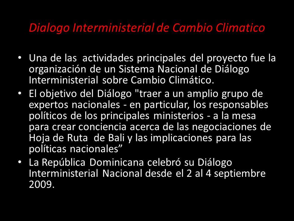 Dialogo Interministerial de Cambio Climatico Una de las actividades principales del proyecto fue la organización de un Sistema Nacional de Diálogo Interministerial sobre Cambio Climático.