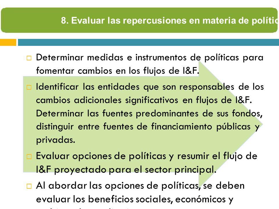 Determinar medidas e instrumentos de políticas para fomentar cambios en los flujos de I&F. Identificar las entidades que son responsables de los cambi