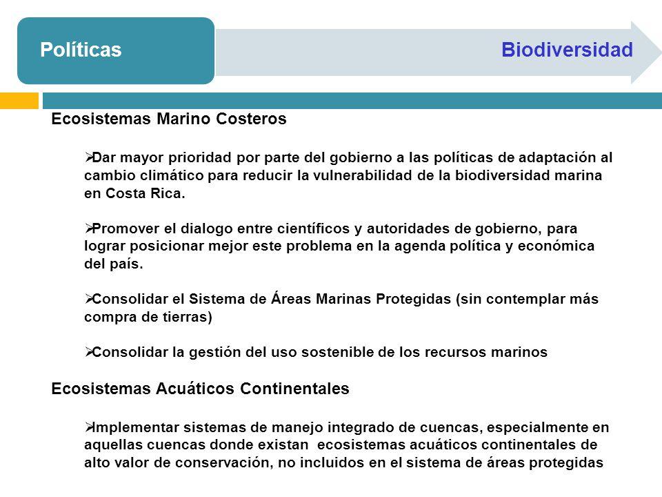 PolíticasBiodiversidad Ecosistemas Marino Costeros Dar mayor prioridad por parte del gobierno a las políticas de adaptación al cambio climático para reducir la vulnerabilidad de la biodiversidad marina en Costa Rica.