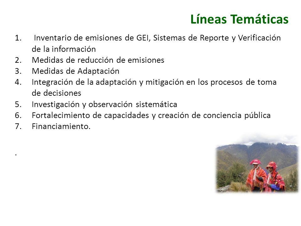 Líneas Temáticas 1. Inventario de emisiones de GEI, Sistemas de Reporte y Verificación de la información 2.Medidas de reducción de emisiones 3.Medidas