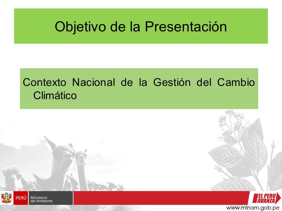 Objetivo de la Presentación Contexto Nacional de la Gestión del Cambio Climático