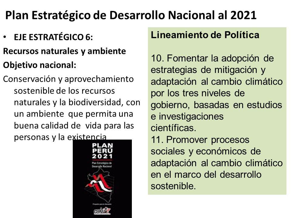 Plan Estratégico de Desarrollo Nacional al 2021 EJE ESTRATÉGICO 6: Recursos naturales y ambiente Objetivo nacional: Conservación y aprovechamiento sos