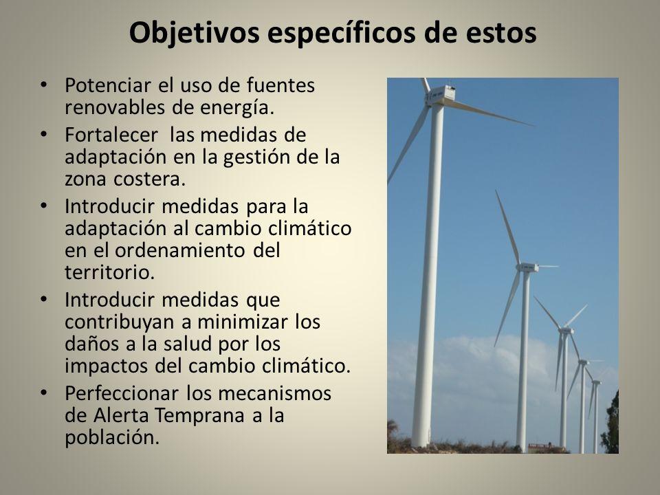 Objetivos específicos de estos Potenciar el uso de fuentes renovables de energía.