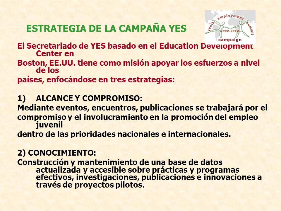El Secretariado de YES basado en el Education Development Center en Boston, EE.UU.