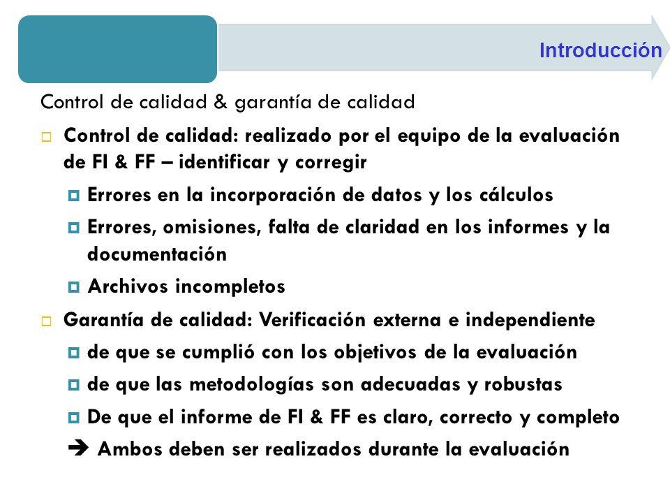 Control de calidad & garantía de calidad Control de calidad: realizado por el equipo de la evaluación de FI & FF – identificar y corregir Errores en l