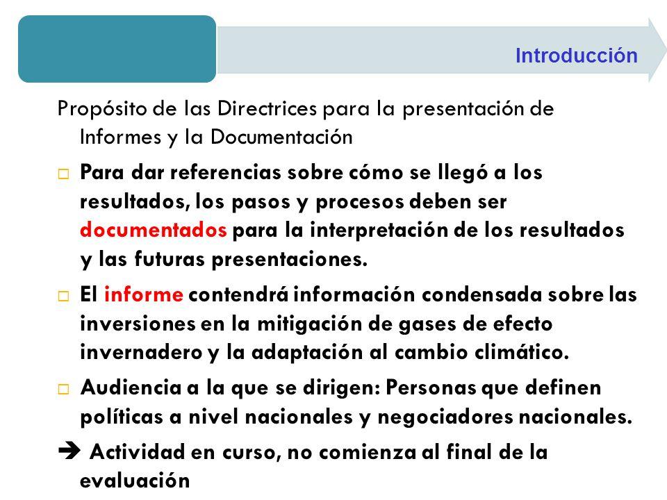 Propósito de las Directrices para la presentación de Informes y la Documentación Para dar referencias sobre cómo se llegó a los resultados, los pasos