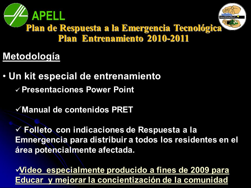 APELL Bahía Blanca Metodología Un kit especial de entrenamiento Un kit especial de entrenamiento Presentaciones Power Point Manual de contenidos PRET