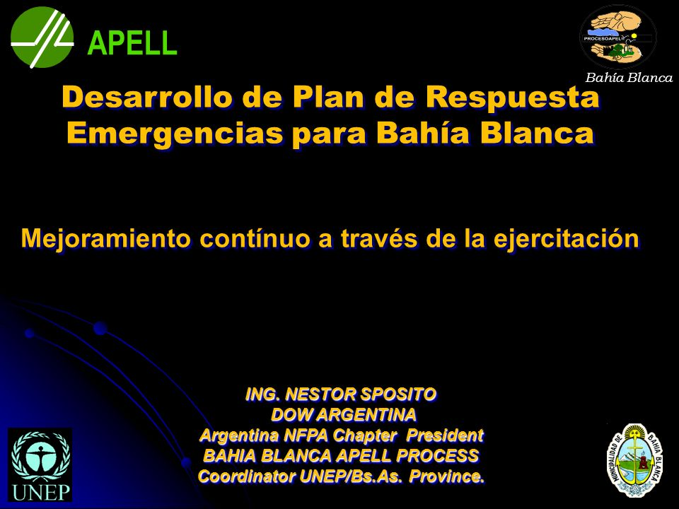 Desarrollo de Plan de Respuesta Emergencias para Bahía Blanca Mejoramiento contínuo a través de la ejercitación Desarrollo de Plan de Respuesta Emerge