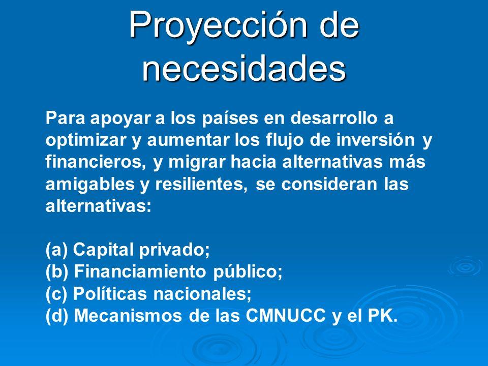Para apoyar a los países en desarrollo a optimizar y aumentar los flujo de inversión y financieros, y migrar hacia alternativas más amigables y resilientes, se consideran las alternativas: (a) Capital privado; (b) Financiamiento público; (c) Políticas nacionales; (d) Mecanismos de las CMNUCC y el PK.