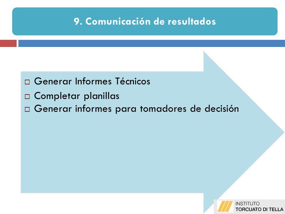 Generar Informes Técnicos Completar planillas Generar informes para tomadores de decisión 9.