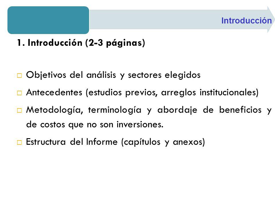 1. Introducción (2-3 páginas) Objetivos del análisis y sectores elegidos Antecedentes (estudios previos, arreglos institucionales) Metodología, termin