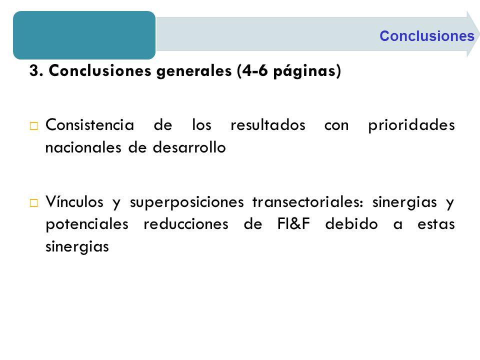 3. Conclusiones generales (4-6 páginas) Consistencia de los resultados con prioridades nacionales de desarrollo Vínculos y superposiciones transectori