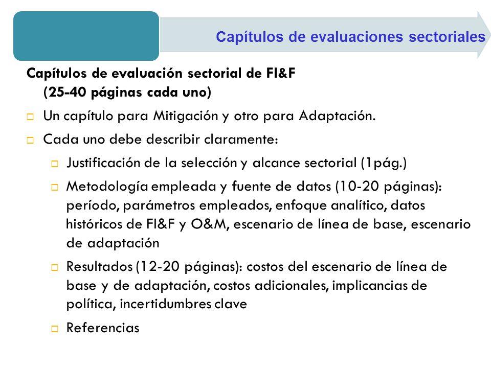 Capítulos de evaluación sectorial de FI&F (25-40 páginas cada uno) Un capítulo para Mitigación y otro para Adaptación.