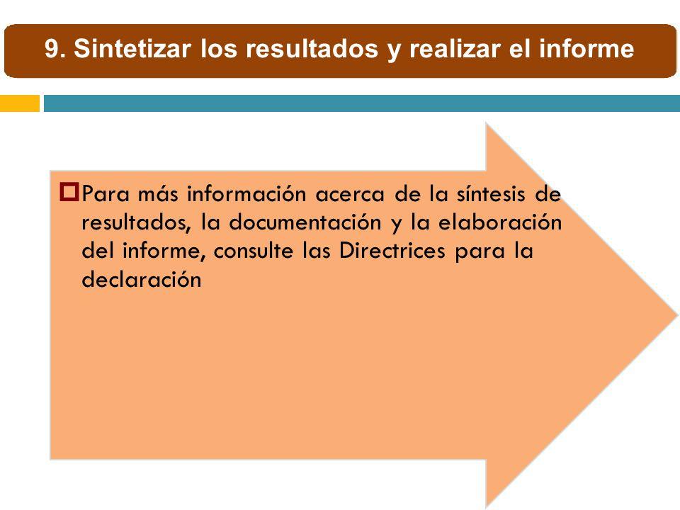Para más información acerca de la síntesis de resultados, la documentación y la elaboración del informe, consulte las Directrices para la declaración