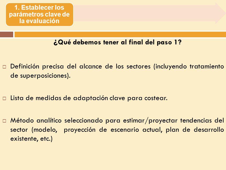 1. Establecer los parámetros clave de la evaluación ¿ Qué debemos tener al final del paso 1.