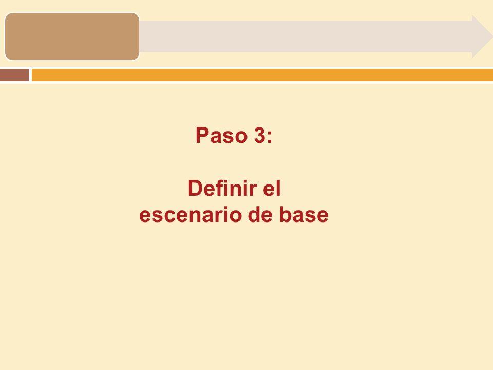 Paso 3: Definir el escenario de base