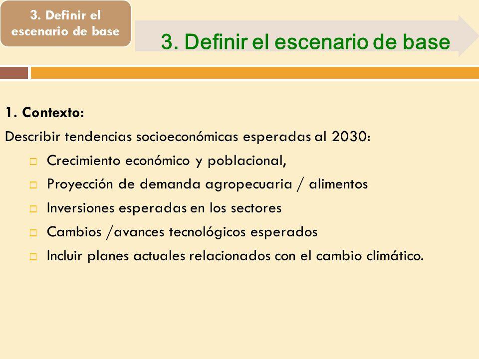3. Definir el escenario de base 1.