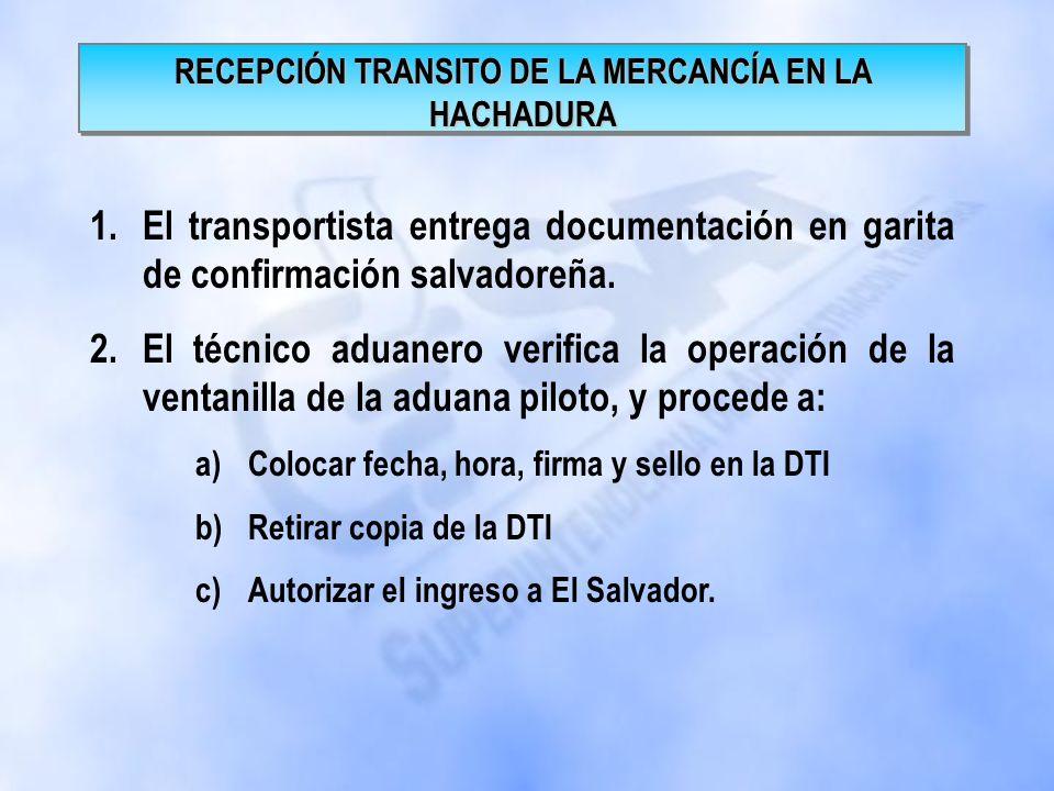 1.Se captura la información de la DTI en el SIAG, para validar y obtener autorización del sistema. 2.Se registra lo siguiente: a.En la Aduana La Hacha