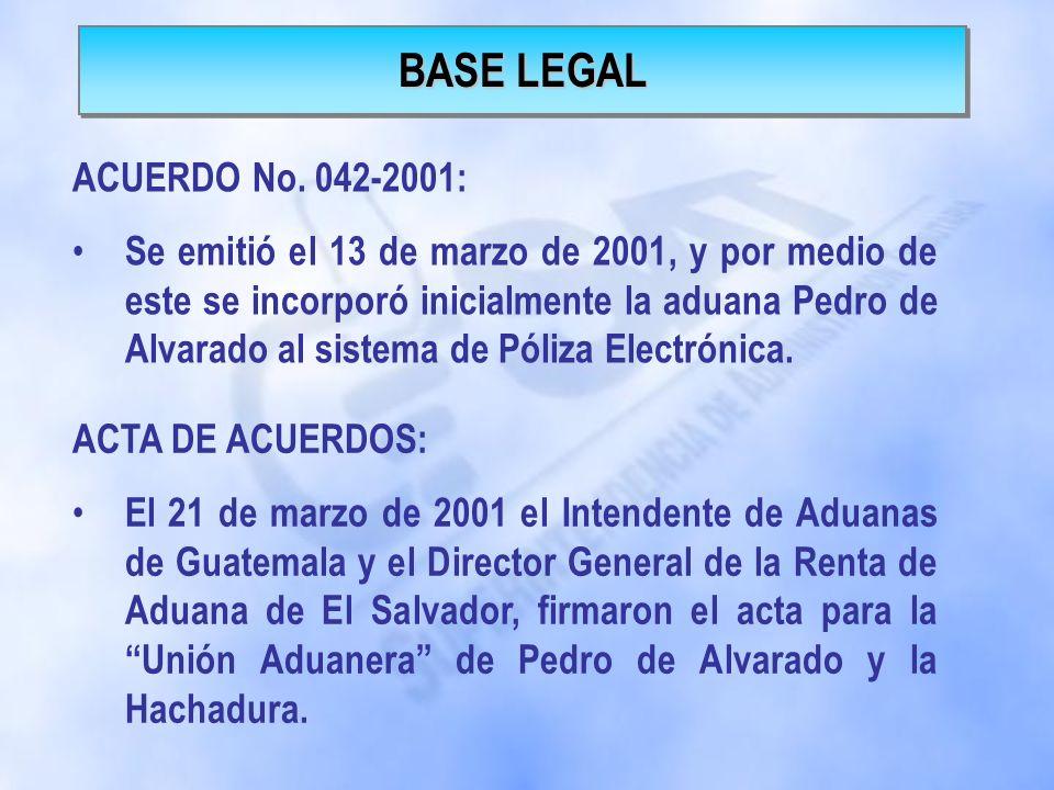 ACTA DE ACUERDOS: El 21 de marzo de 2001 el Intendente de Aduanas de Guatemala y el Director General de la Renta de Aduana de El Salvador, firmaron el acta para la Unión Aduanera de Pedro de Alvarado y la Hachadura.