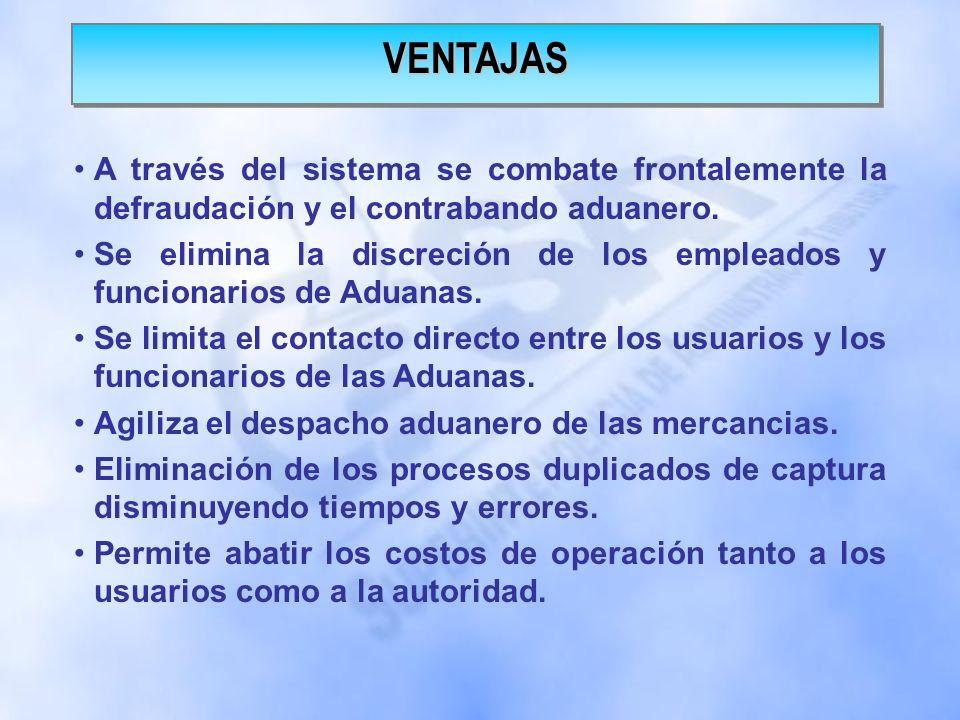 A través del sistema se combate frontalemente la defraudación y el contrabando aduanero.