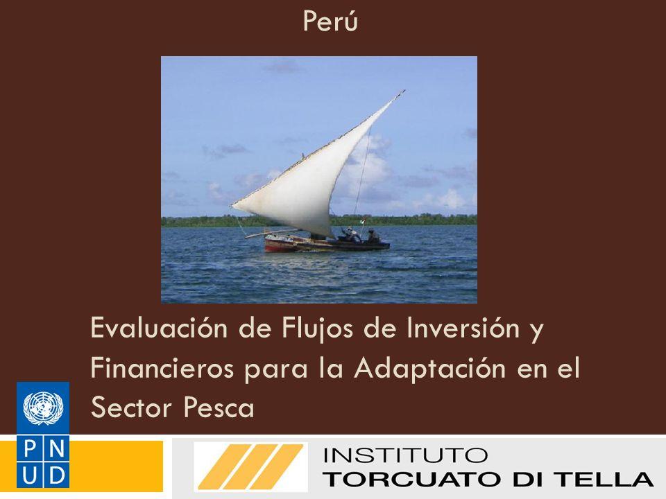 Evaluación de Flujos de Inversión y Financieros para la Adaptación en el Sector Pesca Manual de Metodologías del PNUD sobre FI&F: Adaptación Perú