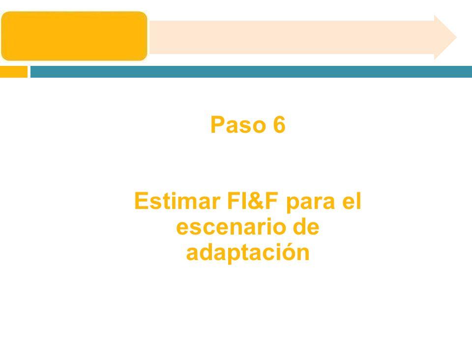 Paso 6 Estimar FI&F para el escenario de adaptación