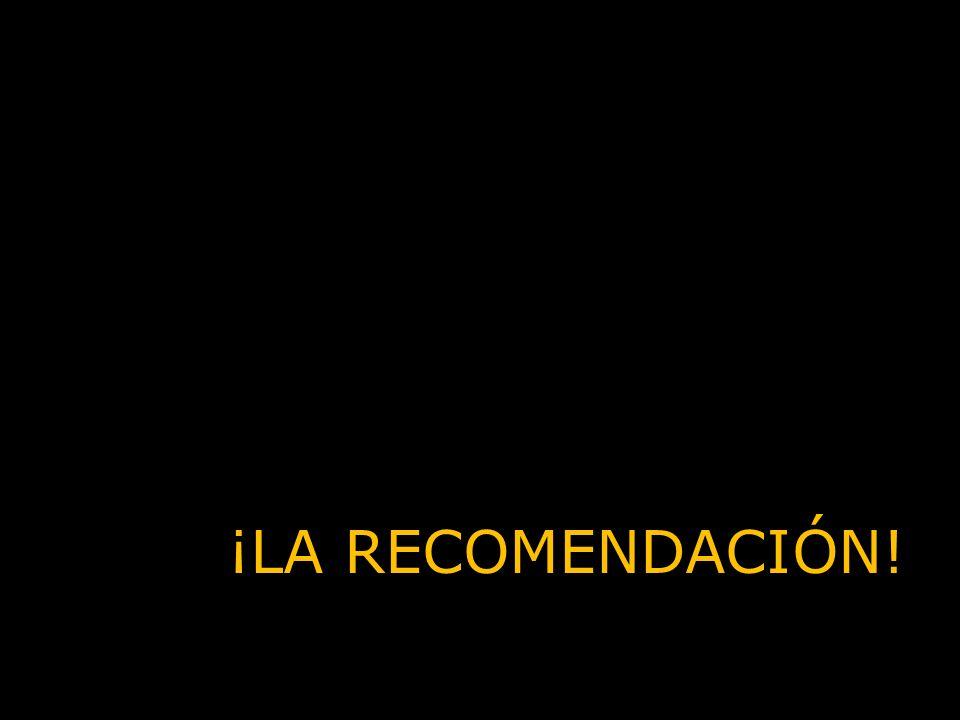 ¡LA RECOMENDACIÓN!