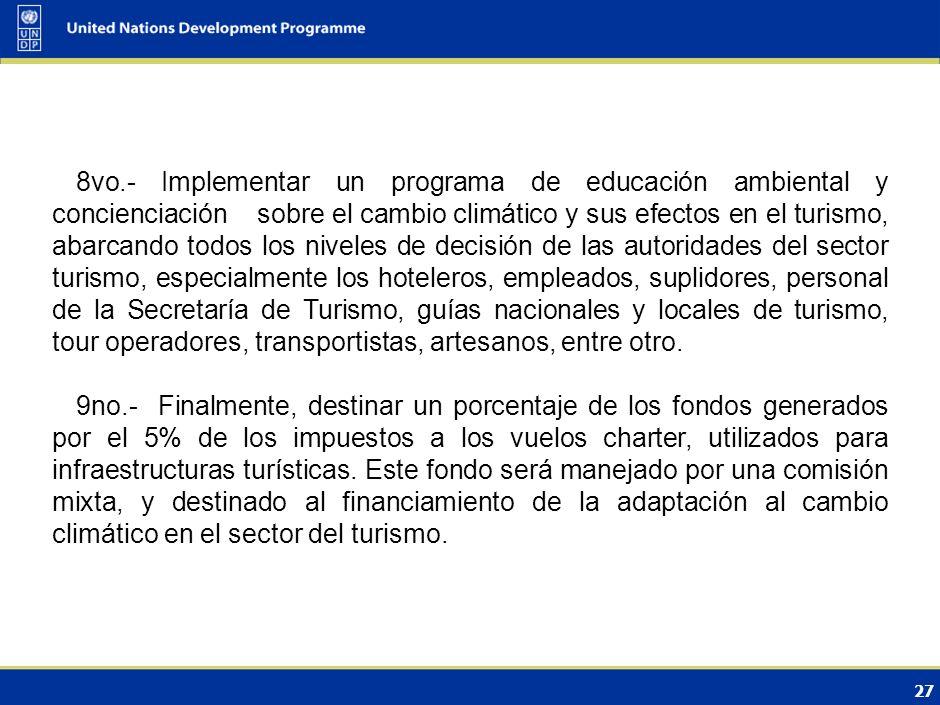 26 6to.- Fortalecimiento del programa de control sanitario por parte de las secretarías de Estado de Turismo, Salud Pública y la Asociación Nacional d