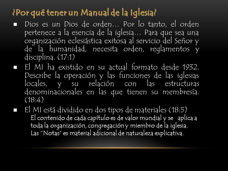 ¿Por qué tener un Manual de la Iglesia? Dios es un Dios de orden… Por lo tanto, el orden pertenece a la esencia de la iglesia… Para que sea una organi