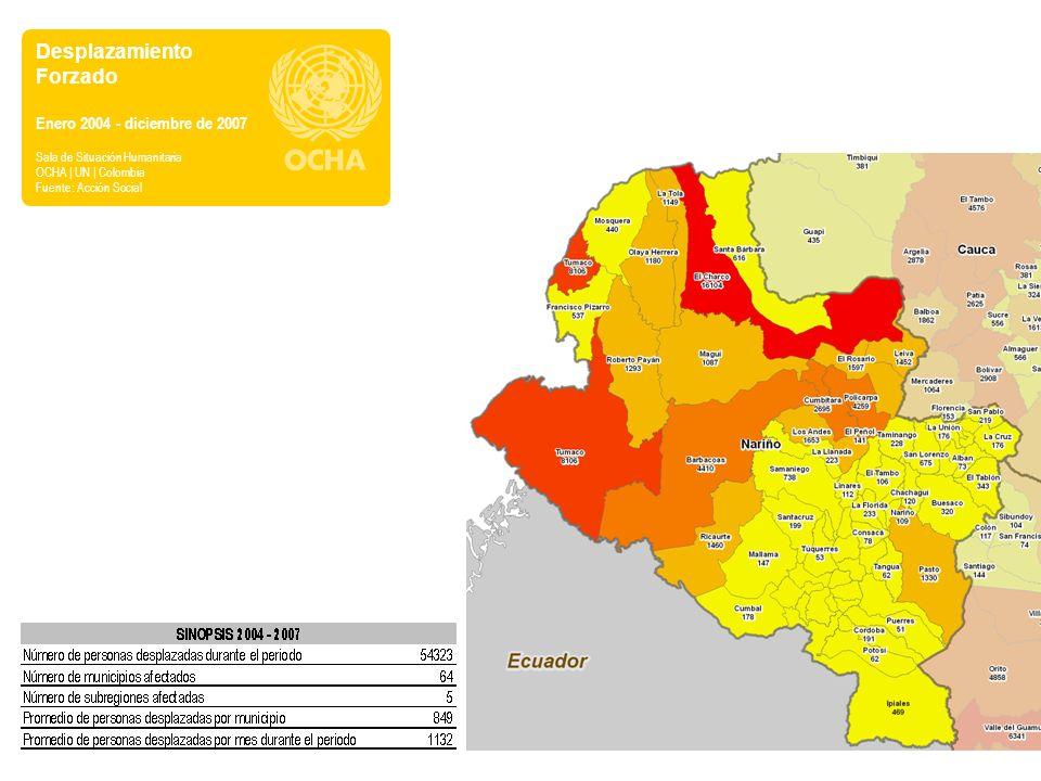 Desplazamiento Forzado Enero 2004 - diciembre de 2007 Sala de Situación Humanitaria OCHA | UN | Colombia Fuente: Acción Social