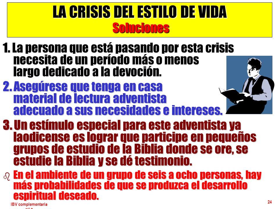 IBV complementaria Nº 2 24 LA CRISIS DEL ESTILO DE VIDA Soluciones 1. La persona que está pasando por esta crisis necesita de un período más o menos l
