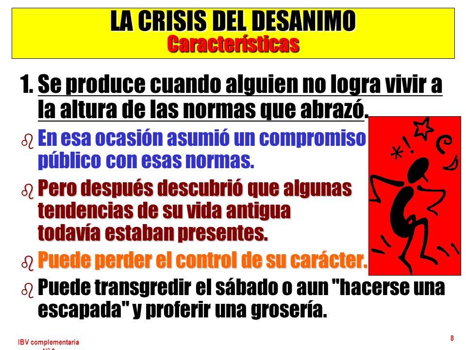 IBV complementaria Nº 2 9 LA CRISIS DEL DESANIMO Características 2.