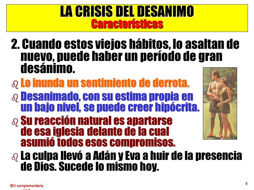 IBV complementaria Nº 2 10 LA CRISIS DEL DESANIMO Síntomas b ausentismo b 1.
