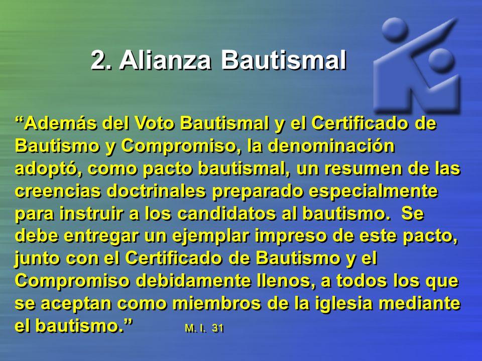 Además del Voto Bautismal y el Certificado de Bautismo y Compromiso, la denominación adoptó, como pacto bautismal, un resumen de las creencias doctrin