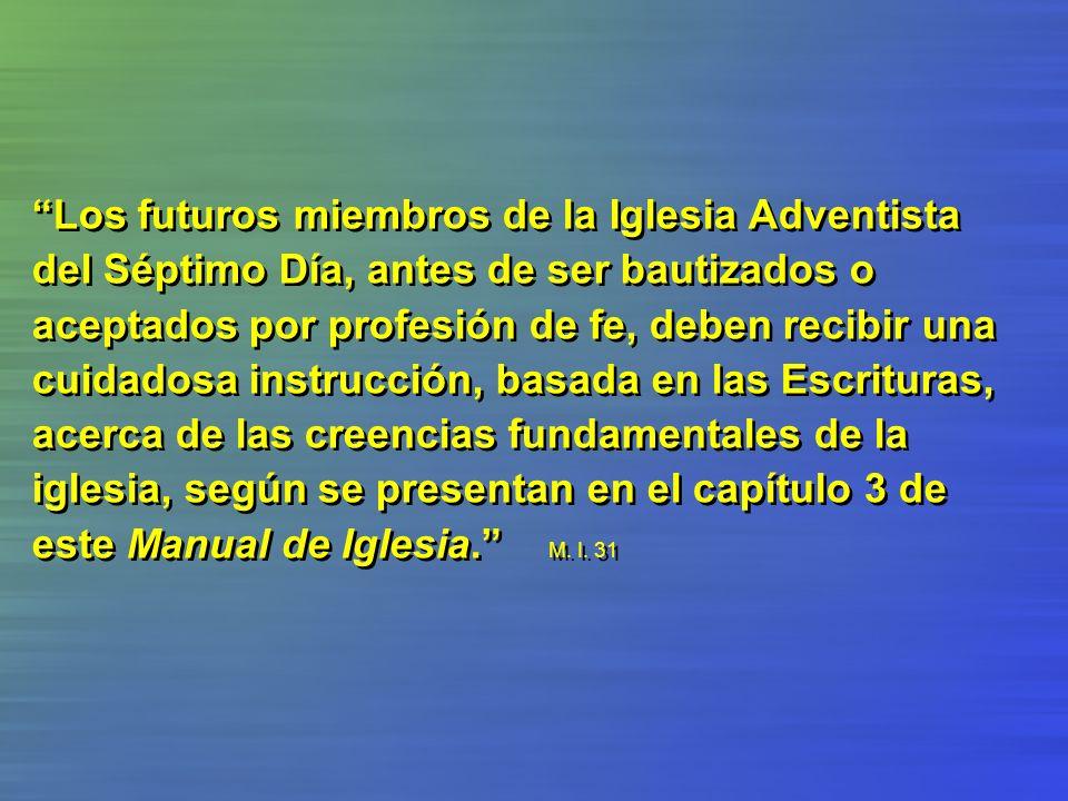 Los futuros miembros de la Iglesia Adventista del Séptimo Día, antes de ser bautizados o aceptados por profesión de fe, deben recibir una cuidadosa in
