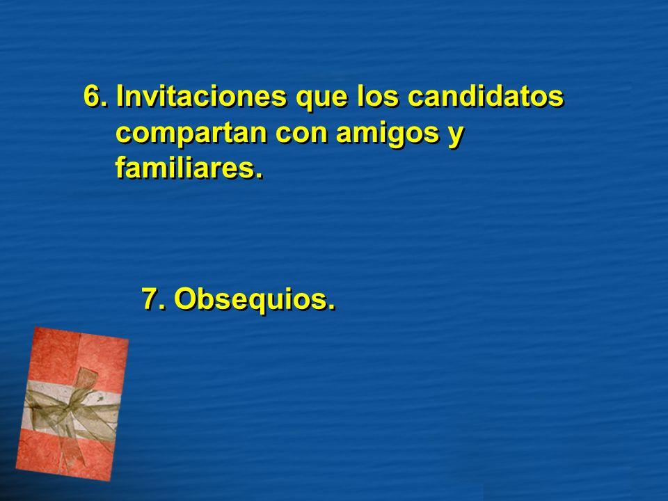 6. Invitaciones que los candidatos compartan con amigos y familiares. 7. Obsequios.