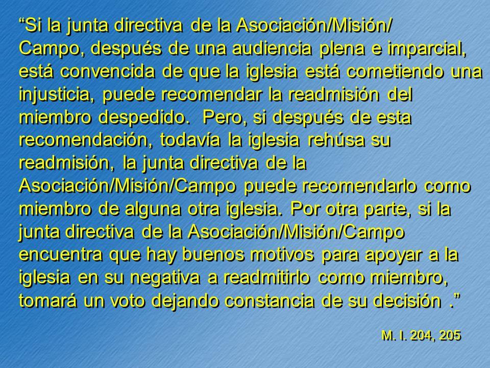 Si la junta directiva de la Asociación/Misión/ Campo, después de una audiencia plena e imparcial, está convencida de que la iglesia está cometiendo un