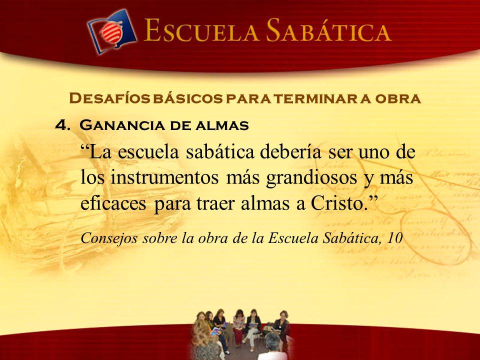 La escuela sabática debería ser uno de los instrumentos más grandiosos y más eficaces para traer almas a Cristo. Desafíos básicos para terminar a obra