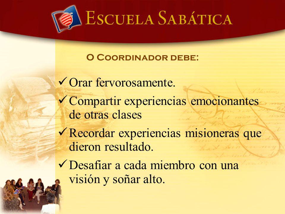 Orar fervorosamente. Compartir experiencias emocionantes de otras clases Recordar experiencias misioneras que dieron resultado. Desafiar a cada miembr