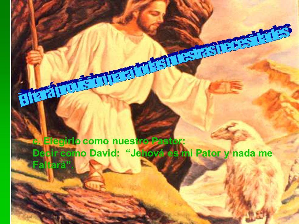 b. Seguir la voz del Pastor: Mateo 11:28 Su invitación es : Venid a mí todos los que estéis cansados y cargados, y yo os haré descansar.