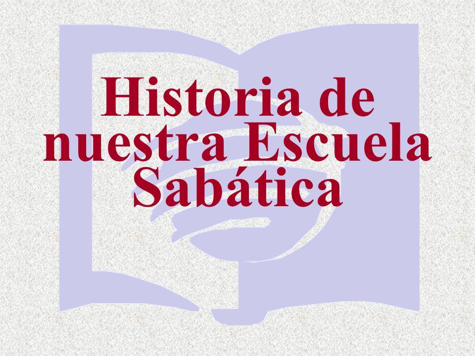 Historia de nuestra Escuela Sabática