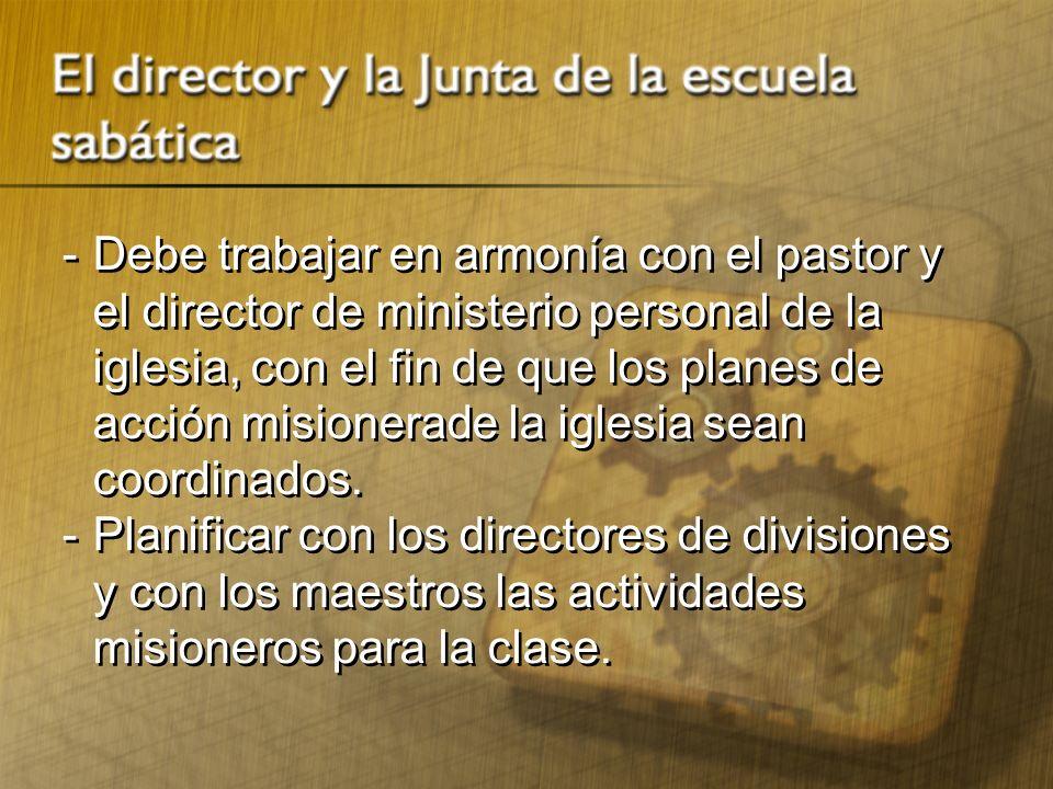- Debe trabajar en armonía con el pastor y el director de ministerio personal de la iglesia, con el fin de que los planes de acción misionerade la igl