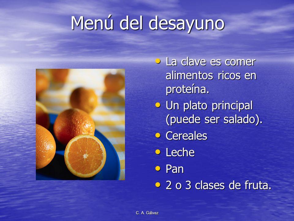 C. A. Gálvez Razones… No tener necesidad de refrigerios. No tener necesidad de refrigerios. Cenar poco o casi nada Cenar poco o casi nada Mejorar la c