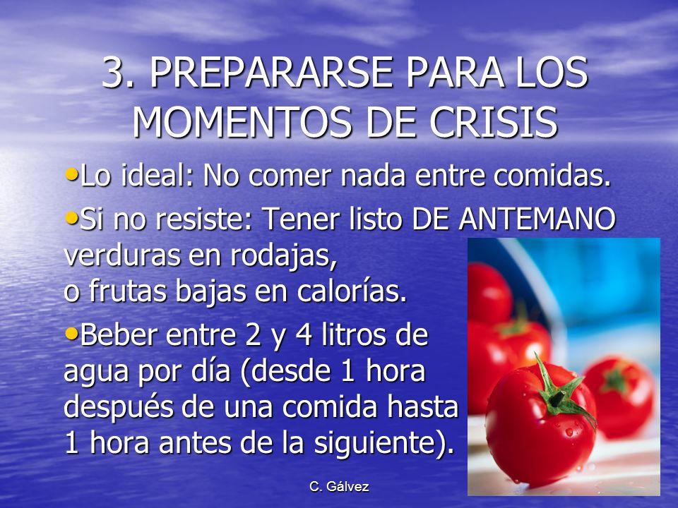 C. Gálvez 2. COMER HASTA SENTIRSE SATISFECHO (A) En condiciones normales, las dietas no son recomendables. En condiciones normales, las dietas no son