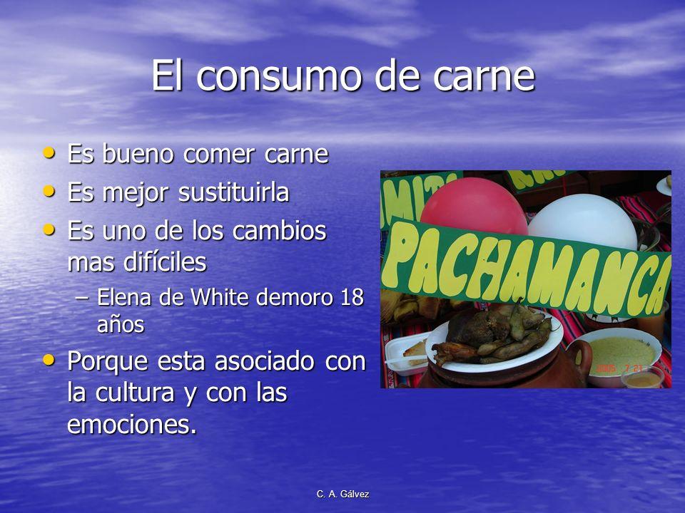 C. A. Gálvez La carne como alimento La carne es un buen alimento, sus aminoácidos son indispensables para una buena salud y nutrición. La carne es un