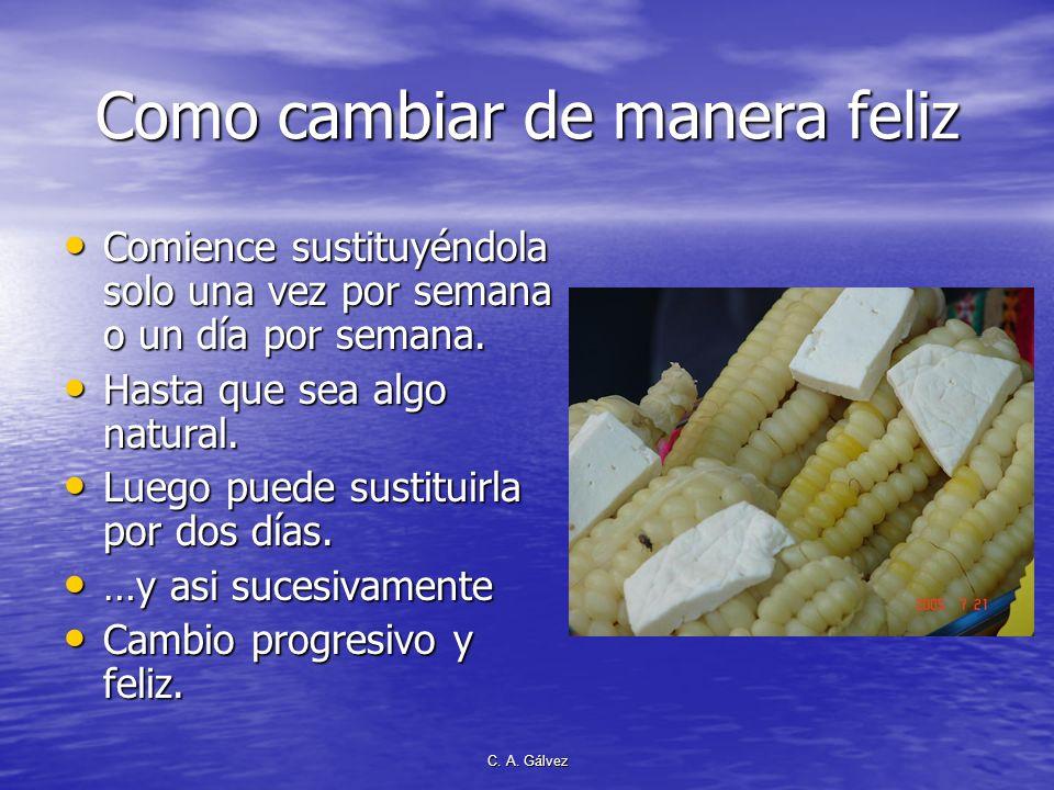 C. A. Gálvez Cuatro formas practicas de sustituir la carne 1. Comer un cereal con una menestra 2. Comer una menestra con nueces 3. Oleaginosas (nueces