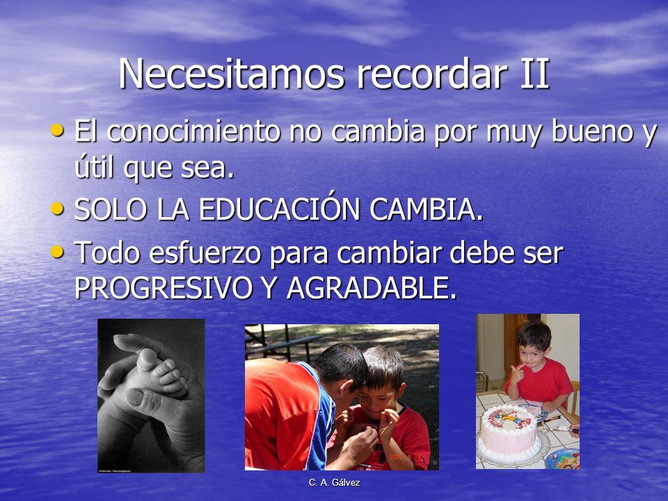 C. A. Gálvez Necesitamos recordar I Estilo de vida es la suma de los hábitos diarios de una persona que puede dar como resultado la salud, enfermedad,