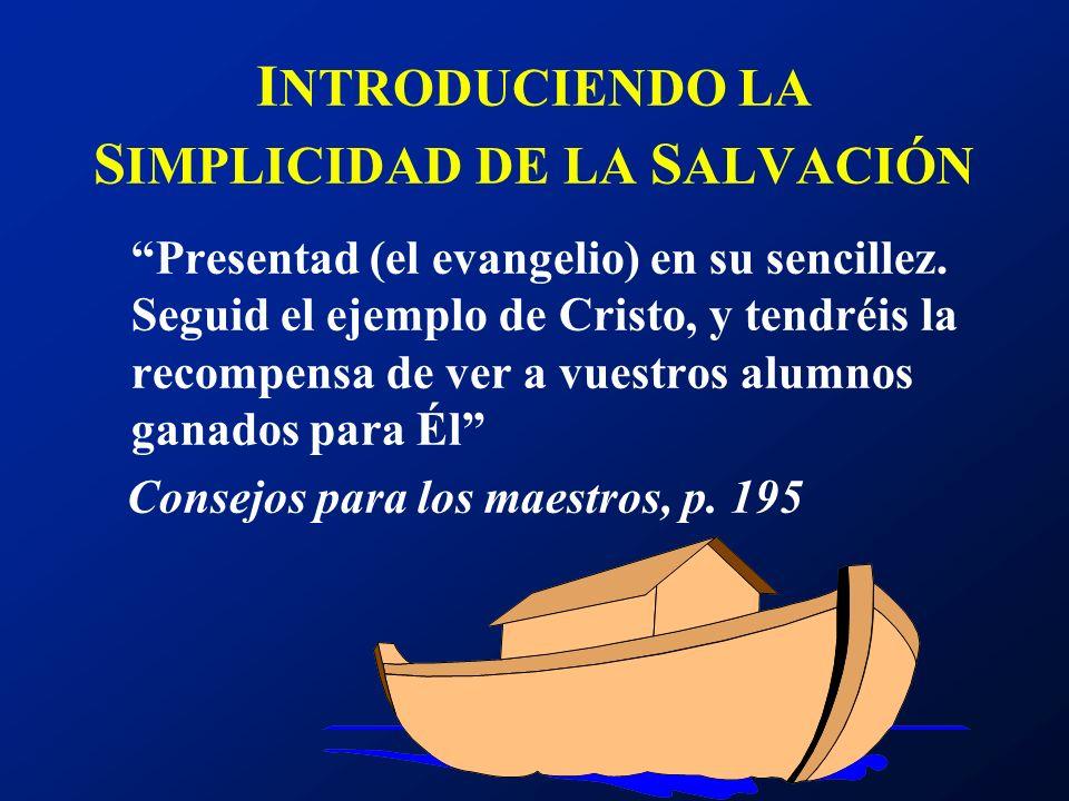 I NTRODUCIENDO LA S IMPLICIDAD DE LA S ALVACIÓN DIOS HOMBRE JESÚS NOSOTROS